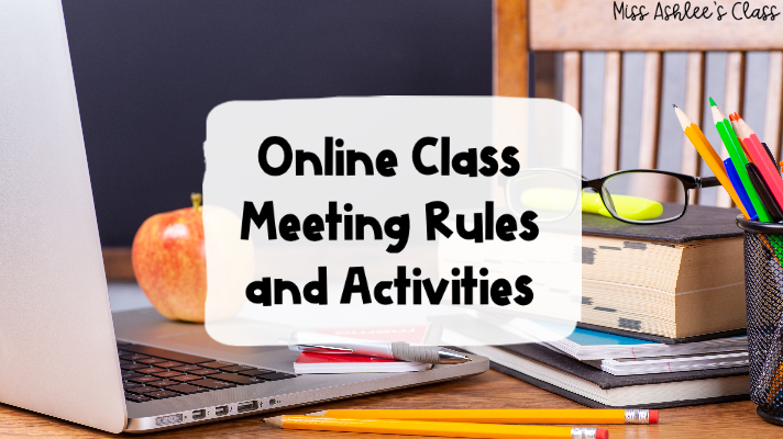 Online Class Meetings: Rules and Activities