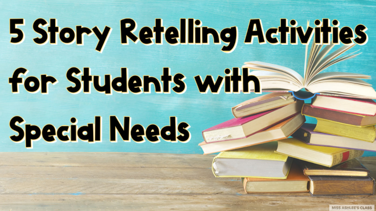 5 Story Retelling Activities for Students with Special Needs